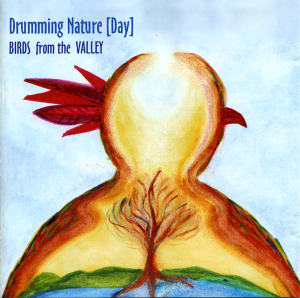 CD cover: Drumming Nature [Day] BIRDS from the VALLEY